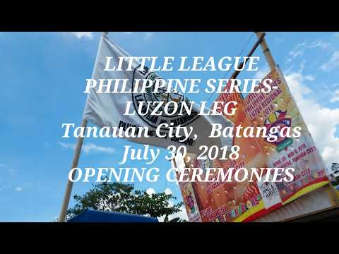 2018 Little League Philippines Luzon Regional Opening Tanauan City