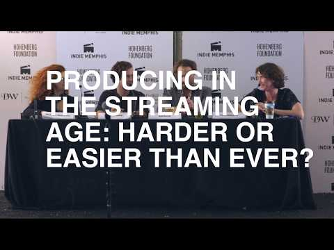 2017 Indie Talks Producing in the Streaming Age Harder or Ea
