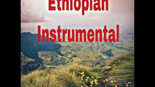 ethiopian instrumental/music