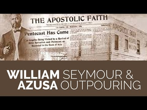 William Seymour and Azusa Street Outpouring Revival of 1906