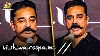 I am Ready to Face Anything : Kamal Haasan Speech   Vishwaroopam 2 Official Trailer Launch