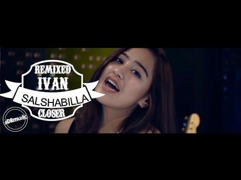 SALSHABILLA - CLOSER EDM - REMIX BY IVAN #DRMUSIC