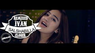 SALSHABILLA - CLOSER EDM - REMIX BY IVAN #DRMUSIC