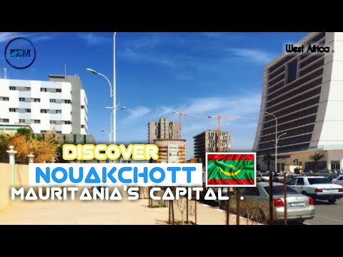 Nouakchott City | Mauritania's Capital  2021 🇲🇷 @𝐄𝐙𝐌.