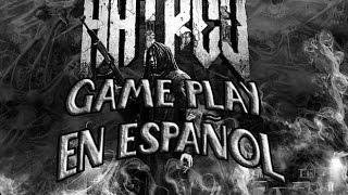[Hatred game play en español] Conociendo el juego tras la polemica.