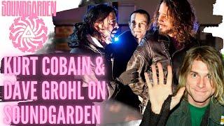 Dave Grohl & Kurt Cobain on Chris Cornell & Soundgarden