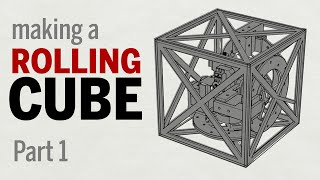 making a Rolling Cube : Part 1