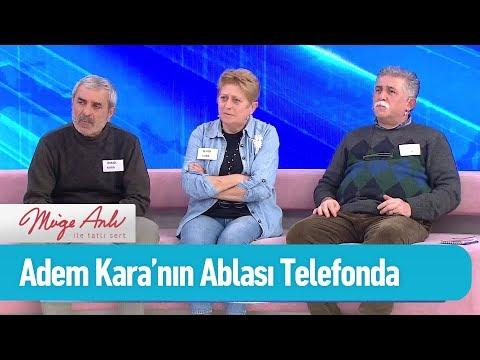 Adem Kara'nın ablası telefonda... - Müge Anlı ile Tatlı Sert 22 Şubat 2019