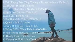 Tuyển Tập Những Bài Rap Hay Nhất Của Tofu | Rap Việt Hay Nhất 2018