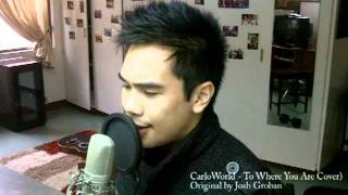 Josh Groban - To Where You Are (Carlo Lopez CarloWorld Cover)