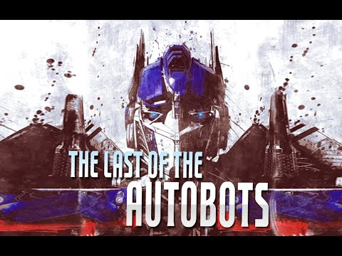 Transformers - THE LAST OF THE AUTOBOTS