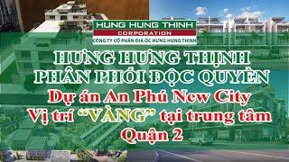 An Phú New city - Hưng Hưng Thịnh Phân phối độc quyền toàn bộ sản phẩm của dự án (LH : 098.678.0033)