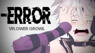 [v4flower]「-ERROR」(Growl+Respiraciones) [Vocaloid Cover ] + VSQX & Letra