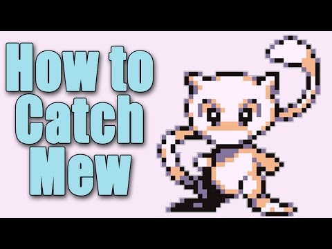 Tutorial: How To Catch Mew In Pokemon Red, Blue & Yellow