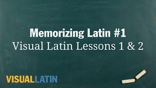Memorizing Latin: Visual Latin Lessons 1 & 2