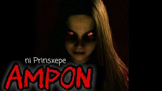 Tagalog Horror Stories: AMPON (Fiction)