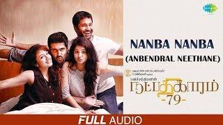 Anbendral Neethane | Nanba Nanba | Audio | Natpadhigaram 79 | Raj Bharath | Haricharan | Kabilan