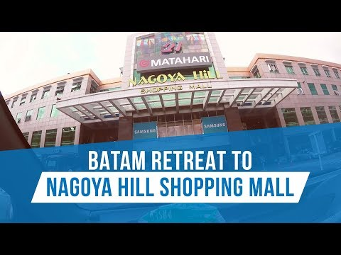 Batam Retreat to Nagoya Hill Shopping Mall