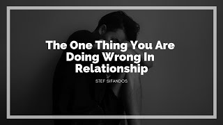 || The One Thing You Are Doing Wrong In Relationship || Facebook Live - 17 January 2019