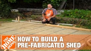How To Build A Pre-fabricated Shed Part 1 - The Home Depot