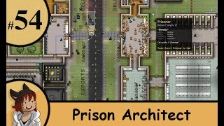 Prison architect part 54 - unexpected arrivals