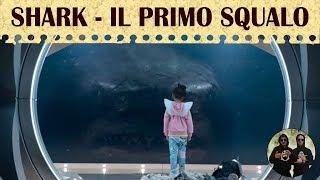 Shark - Il Primo Squalo (2018) - Trailer ITA commentato