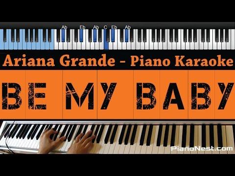 Ariana Grande - Be My Baby - LOWER Key (Piano Karaoke / Sing Along)