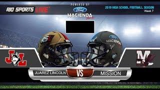 La Joya Juarez-Lincoln Vs. Mission Football Week 7