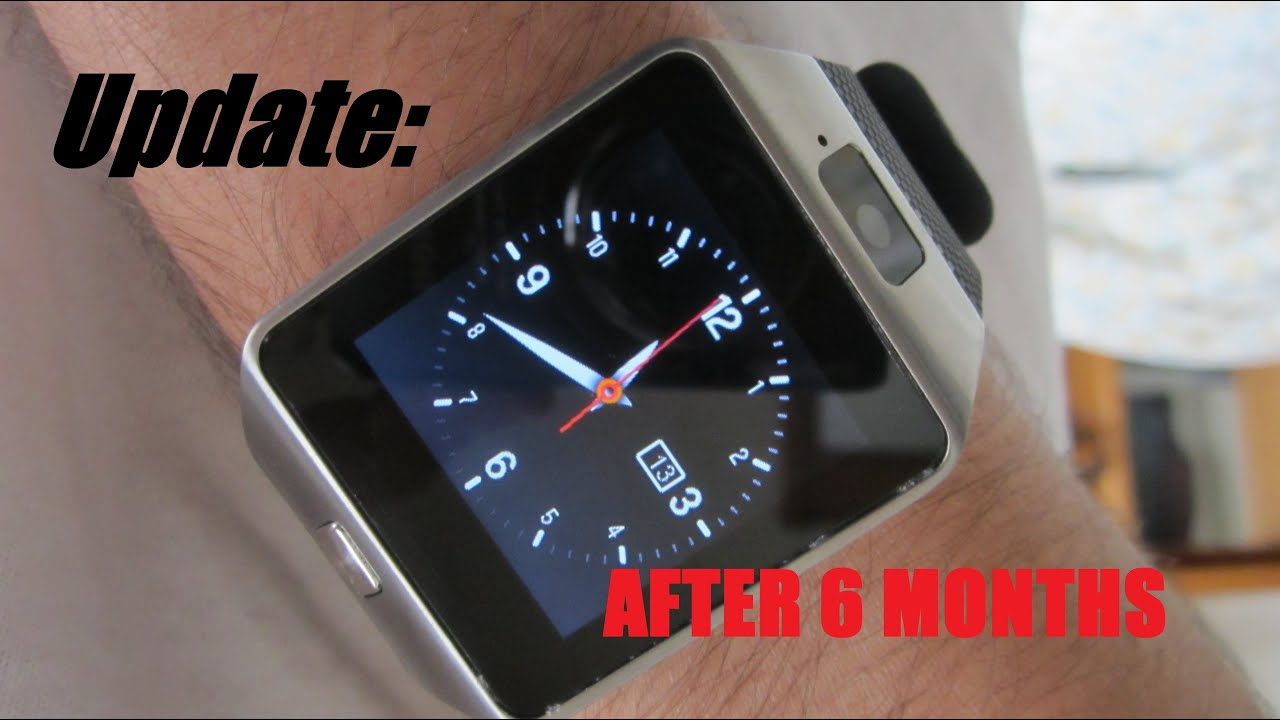Dz09 Smartwatch Review Update After 6 Months Youtube