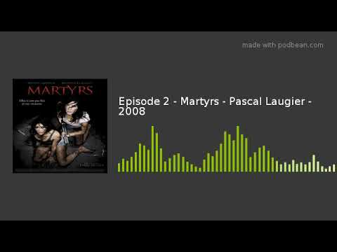 Episode 2  Martyrs  Pascal Laugier  2008