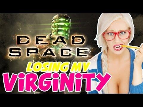 Losing My Virginity - Dead Space