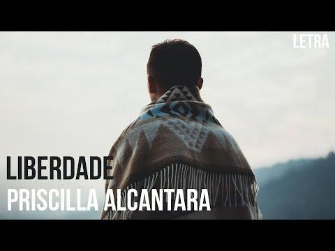 Liberdade - Priscilla Alcantara Letra / Legendado
