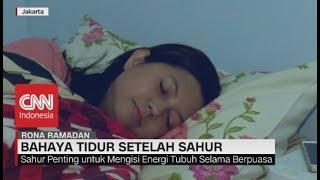 Penting! Bahaya Tidur Setelah Sahur