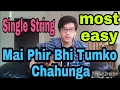 Mai phir bhi tumko chahunga Single String (half girlfriend)guitar tabs tutorial