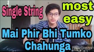 Mai phir bhi tumko chahunga Single String (half girlfriend)guitar tabs tutorial