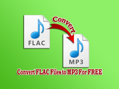 Convert FLAC Files to MP3 For FREE