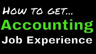 How to get Accounting Job Experience (Entry Level)   Another71.com