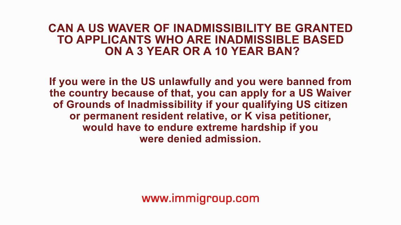 Waiving 3 year and 10 year bans for a us waiver youtube waiving 3 year and 10 year bans for a us waiver falaconquin