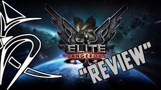 """Elite Dangerous """"Review"""""""