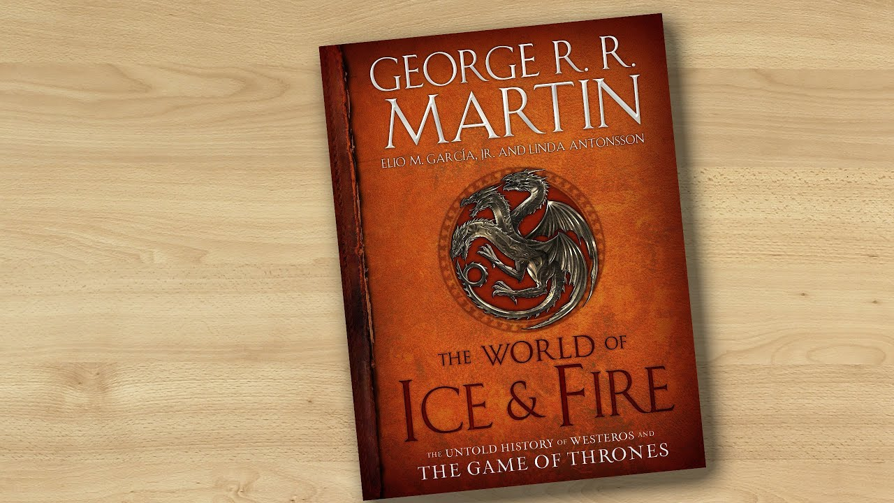 the world of ice fire the untold history of westeros and the the world of ice fire the untold history of westeros and the game of thrones