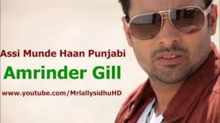Amrinder Gill - Assi Munde Haan Punjabi _full Song_ 00923476044456