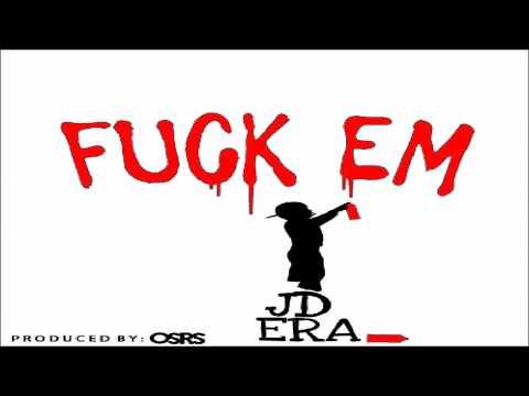 JD ERA - Fuck Em (Prod. By OSRS)