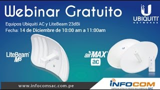 Wireless solutions Webinar AC Ubiquiti AirMax and New Releases: LiteBeam M5