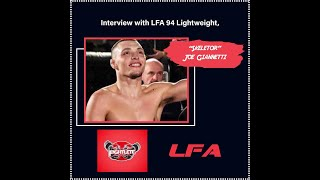 "LFA 94/Former TUF  Lightweight Joe ""Skeletor"" Giannetti Fightlete Report Interview"