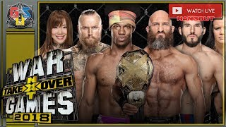 NXT TAKEOVER WAR GAMES 2018 Live Stream FULL SHOW November 17 2018 REACTION