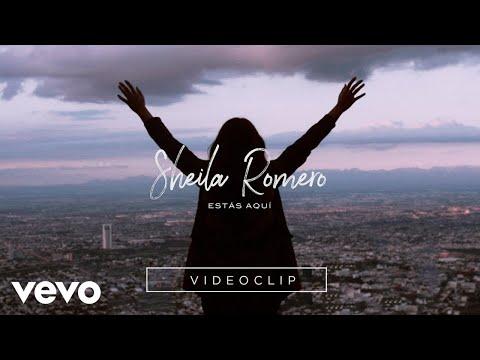 Sheila Romero - Estás aquí (Videoclip Oficial)