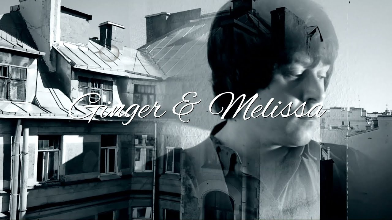 Ginger & Melissa - video out!