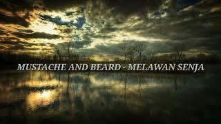 Mustache And Beard - Melawan Senja (Lyrics)