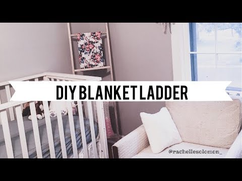 DIY Blanket Ladder I Nursery Decor I Vlog