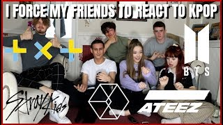 I FORCE MY FRIENDS TO REACT TO KPOP EP.14: BOY GROUPS (BTS,TXT,EXO,STRAY KIDS, ATEEZ)